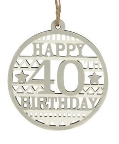 40576 Happy 40th Birthday wood disc